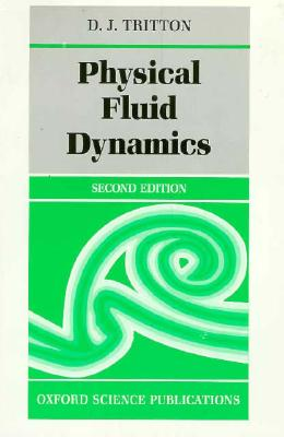 Physical Fluid Dynamics By Tritton, D. J.
