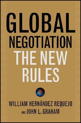 Global Negotiation By Requejo, William Hernandez/ Graham, John L.